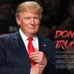 Donald Trump – Người chiến thắng bằng trái tim chân thành