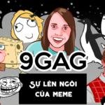 """9GAG – Bản gốc của """"Haivl"""": Từ những câu chuyện đùa bị cho là """"nhảm"""" trở thành một đế chế truyền thông"""